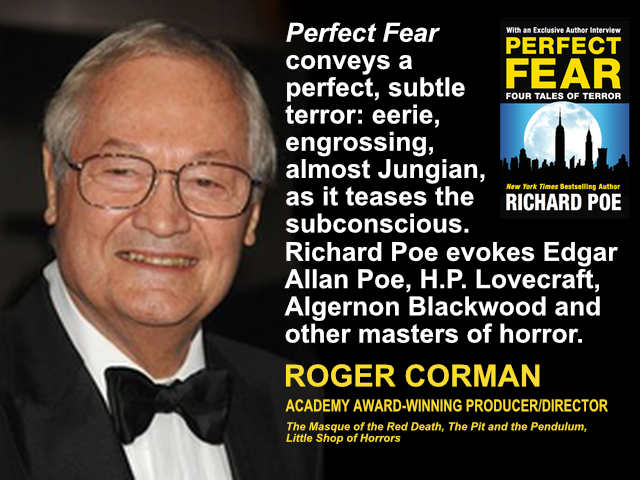 Roger Corman endorsement of Perfect Fear: Four Tales of Terror, by Richard Poe