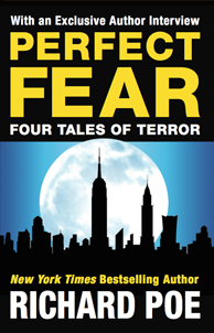 Cover of Perfect Fear: Four Tales of Terror, by Richard Poe