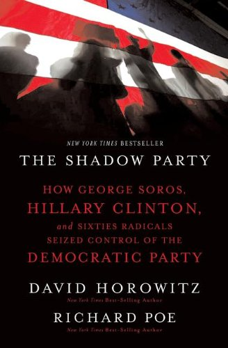 Book Cover: The Shadow Party by David Horowitz and Richard Poe